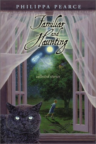 Familiar and Haunting by Philippa Pearce