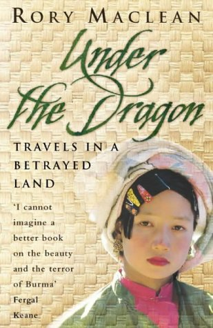 Under the dragon: travels in a betrayed land par Rory Maclean