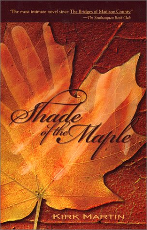Shade of the Maple by Kirk Martin