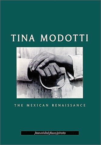 Tina Modotti: The Mexican Renaissance