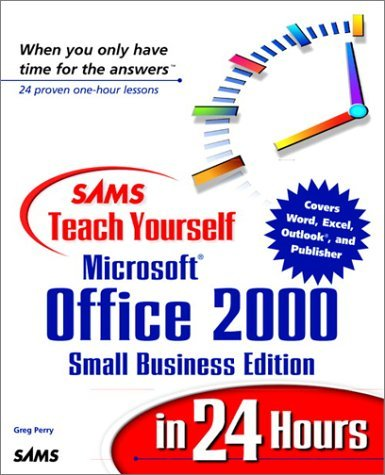 Sams Teach Yourself Microsoft Office 2000 Small Business Edition In 24 Hours