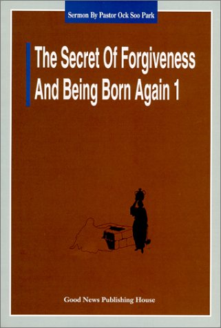 The Secret Of Forgiveness Of Sin And Being Born Again