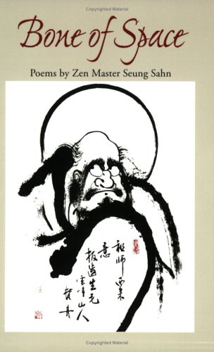 Bone of Space: Poems by Zen Master Seung Sahn Epub Free Download