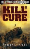 Kill or Cure (The Afterblight Chronicles, #2)