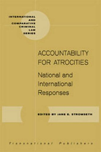 accountability-for-atrocities-national-and-international-responses-international-and-comparative-criminal-law-series