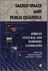 Sacred Spaces and Public Quarrels: African Cultural & Economic Landscapes