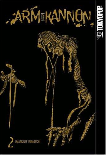 Arm of Kannon, Volume 2 by Masakazu Yamaguchi