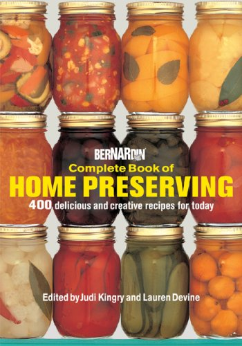 Complete Book Of Home Preserving by Judi Kingry