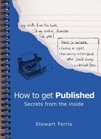 How to Get Published: Secrets from the Inside