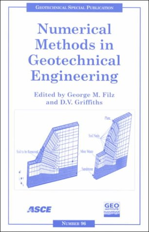 Numerical Methods In Geotechnical Engineering: Recent Developments: Proceedings Of Sessions Of Geo Denver 2000: August 5 8, 2000, Denver, Colorado