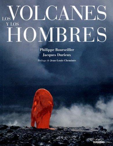 Los Volcanes Y Los Hombres/ the Volcanoes and the Mans