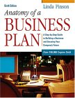 Anatomy of a Business Plan: A Step-by-Step Guide to Building a Business and Securing Your Company's Future