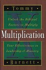 Multiplication: Unlock the Biblical Factors to Multiply Your Effectiveness in Leadership & Ministry