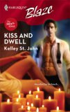 Kiss and Dwell (Harlequin Blaze #325)