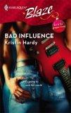 Bad Influence (Harlequin Blaze #295)