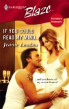 If You Could Read My Mind... by Jeanie London