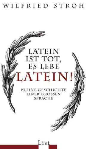 Latein ist tot, es lebe Latein!  by Wilfried Stroh