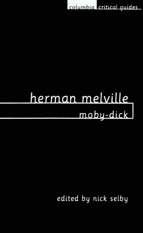 herman melville moby dick essays articles reviews by nick selby 1030693
