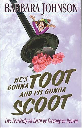 He's Gonna Toot and I'm Gonna Scoot by Barbara Johnson