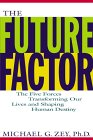 The Future Factor: The Five Forces Transforming Our Lives and Shaping Human Destiny