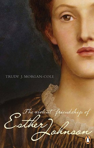 The Violent Friendship of Esther Johnson by Trudy J. Morgan-Cole