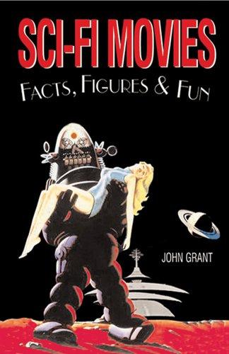 Sci-Fi Movies Facts, Figures  Fun by John Grant