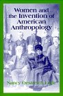 Women And The Invention Of American Anthropology