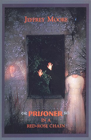 Prisoner in a Red-Rose Chain by Jeffrey Moore