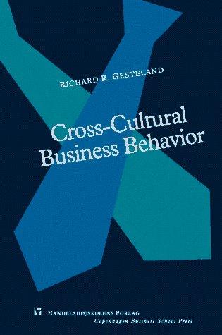 Cross Cultural Business Behavior: Marketing, Negotiating And Managing Across Cultures (Copenhagen Studies In Economics And Management)