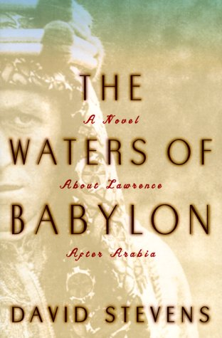 The Waters of Babylon: A Novel of Lawrence After Arabia