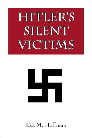 Hitlers Silent Victims