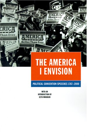 The America I envision : political convention spee...