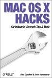Mac OS X Hacks: 100 Industrial-Strength Tips & Tricks