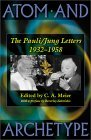 Atom and Archetype: The Pauli/Jung Letters 1932-58