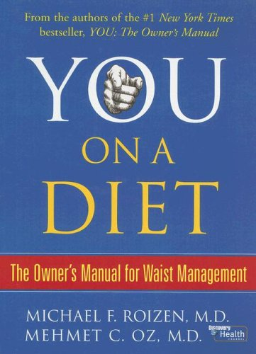 Ebook You, On A Diet The Owner's Manual For Waist Management by Ted Spiker TXT!