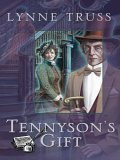 Tennyson's Gift: Stories from the Lynne Truss Omnibus, Book 2