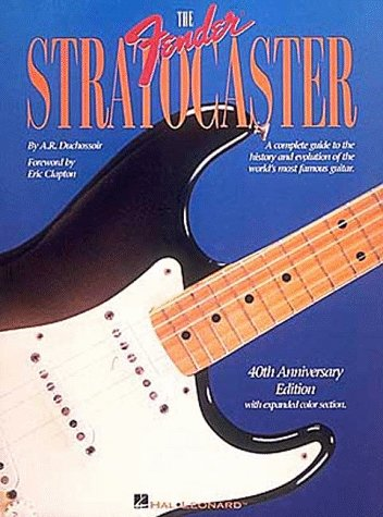 The Fender Stratocaster by A.R. Duchoissoir