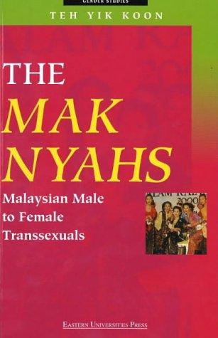 The Mak Nyahs: Malaysian Male to Female Transsexuals