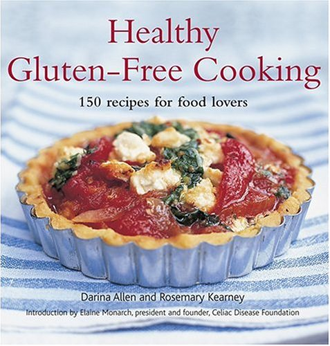 Healthy gluten free cooking 150 recipes for food lovers by darina 1042941 forumfinder Choice Image