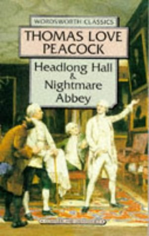 Ebook Headlong Hall and Nightmare Abbey by Thomas Love Peacock PDF!