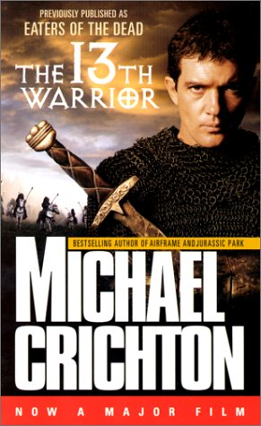 The 13th Warrior by Michael Crichton