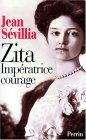Zita: impératrice courage, 1892-1989