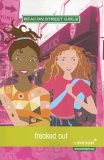 Freaked Out (Beacon Street Girls, #7)