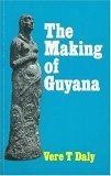 The Making Of Guyana