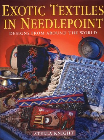 Exotic Textiles in Needlepoint by Stella Knight