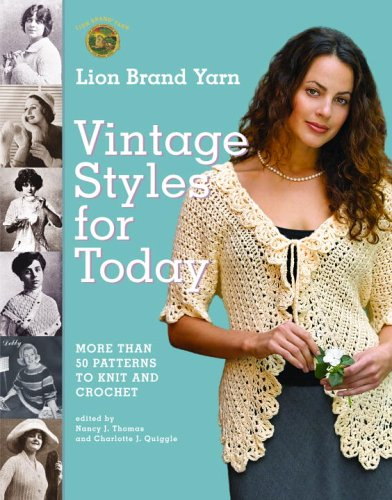Lion Brand Yarn Vintage Styles For Today More Than 50 Patterns To