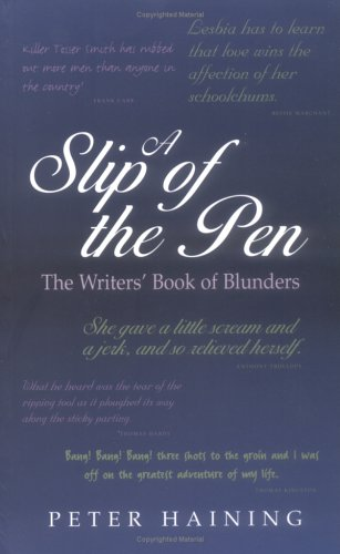 A Slip of the Pen: The Writers' Book of Blunders