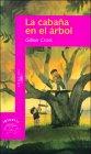 La cabaña en el árbol by Gillian Cross