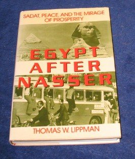 Egypt After Nasser: Sadat, Peace, and the Mirage of Prosperity
