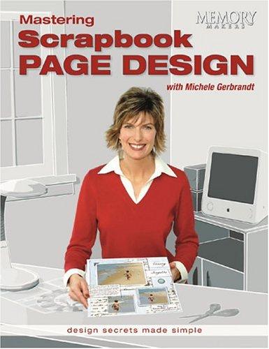 Mastering Scrapbook Page Design: Design Secrets Made Simple